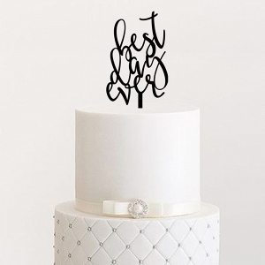 'Best Day Ever' Laser Cut Wedding Cake Topper