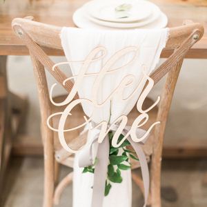 Her One Lasercut Wedding Chair Sign