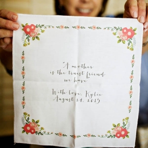 """A mother is the truest friend we have"" - custom handkerchief as a wedding day gift to the mother of the bride"