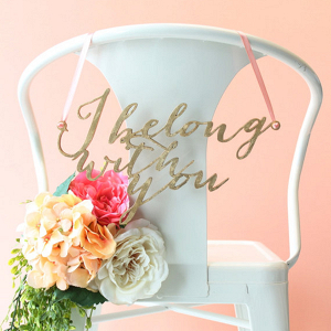 """I belong with you"" and ""you belong with me"" chair signs"